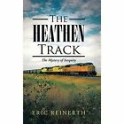 The Heathen Track: The Mystery of Inequity by Eric Reinerth (Hardback, 2014)