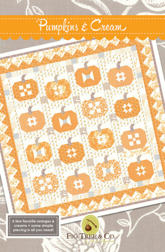 Quilt Pattern ~ PUMPKINS /& CREAM ~ by Fig Tree /& Company