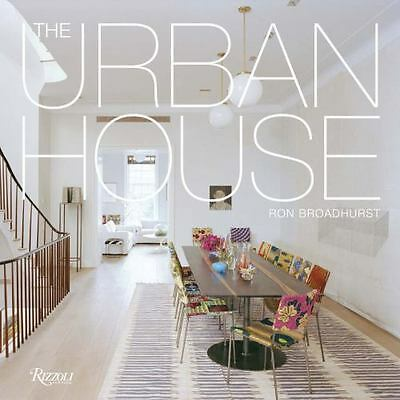 The Urban House : Townhouses, Apartments, Lofts, and Other Spaces for City...