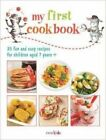 My First Cookbook: 35 fun and easy recipes for children aged 7 years + by Ryland, Peters & Small Ltd (Paperback, 2014)