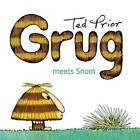 Grug Meets Snoot by Ted Prior (Paperback, 2009)