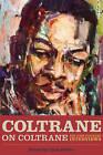Coltrane on Coltrane: The John Coltrane Interviews by Chris DeVito (Paperback, 2012)