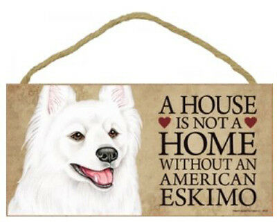 "House is Not Home without an American Eskimo Sign Plaque dog 10"" x 5"""