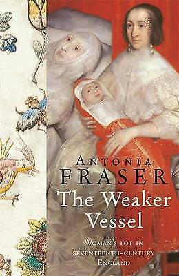 """AS NEW"" The Weaker Vessel (WOMEN IN HISTORY), Fraser, Lady Antonia, Book"