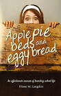 Apple Pie Beds and Eggy Bread: An Affectionate Memoir of Boarding School Life by Diane M. Langdon (Paperback, 2016)