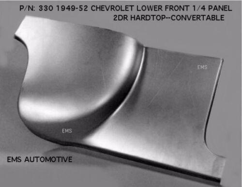 Chevrolet Chevy Hardtop Convertible Front Quarter 1//4 Panel RH 1949-52 #330R EMS