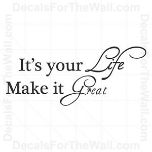 it s your life make it great inspirational wall decal vinyl quote