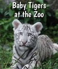 Baby Tigers at the Zoo by Cecelia H Brannon (Paperback / softback, 2016)