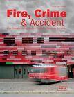 Fire, Crime & Accident von Chris van Uffelen (2012, Gebundene Ausgabe)