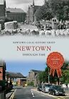 Newtown Through Time by Newtown Local History Group (Paperback, 2014)
