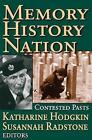 Memory, History, Nation: Contested Pasts by Susannah Radstone (Paperback, 2005)