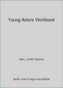 Young Actors Workbook By Seto Judith Roberts 9780394620404 Ebay