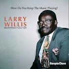 How Do You Keep the Music Playing by Larry Willis (CD, Dec-1992, SteepleChase)