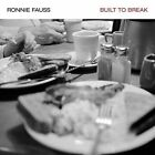 Built to Break 0607396101122 by Ronnie Fauss CD