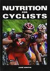 Nutrition for Cyclists by Jane Griffin (Paperback, 2014)