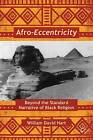 Afro-Eccentricity: Beyond the Standard Narrative of Black Religion by William David Hart (Hardback, 2011)