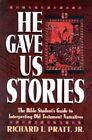 He Gave Us Stories: The Bible Student's Guide to Interpreting Old Testament Narratives by Richard L. Pratt (Paperback, 1993)