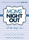 Moms' Night Out and Other Things I Miss: Devotions to Help You Survive by Kerri Pomarolli (Hardback, 2014)