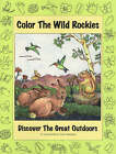 Color the Wild Rockies: Discover the Great Outdoors by Mary Jane Pruett (Paperback, 2002)