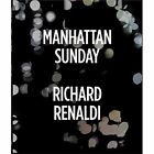 Richard Renaldi: Manhattan Sunday: Photographs and Text by Richard Renaldi by Richard Renaldi (Hardback, 2016)