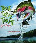 Trout, Trout, Trout!: A Fish Chant by April Pulley Sayre (Paperback, 2007)