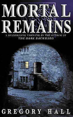 Hall, Gregory, Mortal Remains, Very Good Book