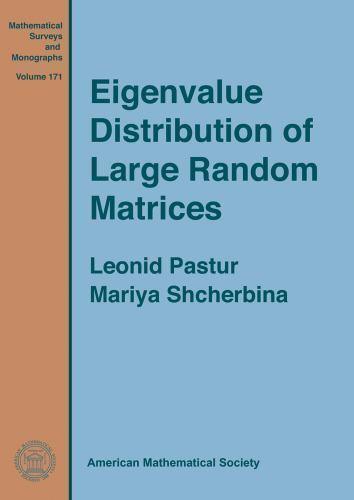 Mathematical Surveys and Monographs: Eigenvalue Distribution of Large  Random Matrices 171 by Leonid A  Pastur and Mariya Shcherbina (2011,  Hardcover)