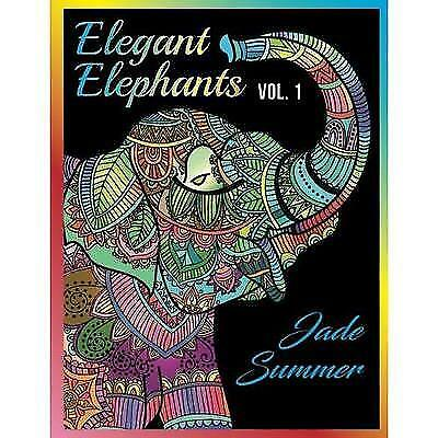 Elegant Elephants An Adult Coloring Book With Elephant Mandala Designs And Stress Relieving Patterns For Anger Release Relaxation Zen By