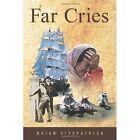 Far Cries by Brian Fitzpatrick (Hardback, 2011)