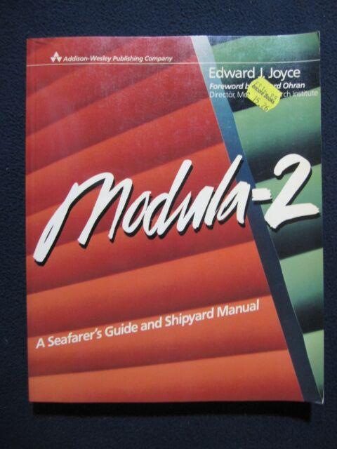 Modula-2: A seafarer's manual & shipyard guide Joyce, Edward J