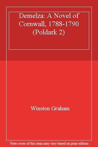Demelza: A Novel of Cornwall, 1788-1790 (Poldark 2),Winston Graham- 0907486533