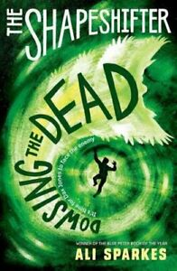 The-Shapeshifter-Dowsing-the-Dead-by-Ali-Sparkes-9780192746108-Brand-New