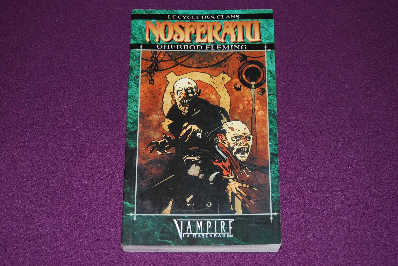 VAMPIRE LA MASCARADE Roman - Gherbod Fleming - Cycle des Clans 13   Nosferatu