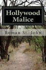 Hollywood Malice by Roman St John (Paperback / softback, 2014)