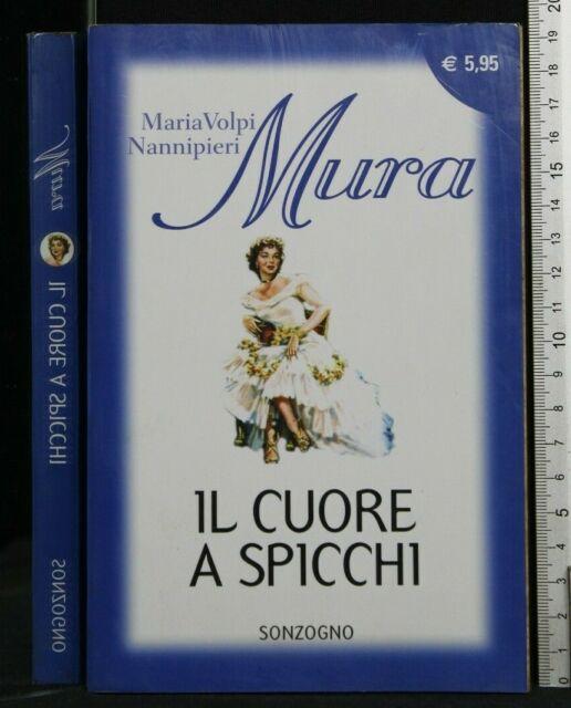 IL CUORE A SPICCHI. Maria Volpi Nannipieri Mura. Sonzogno.