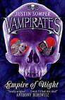 Vampirates: Empire of Night by Justin Somper (Paperback, 2010)