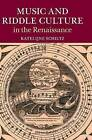 Music and Riddle Culture in the Renaissance by Katelijne Schiltz (Hardback, 2015)