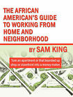 The African American's Guide to Working from Home and Neighborhood by Sam King (Paperback / softback, 2006)