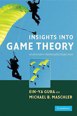 1 of 1 - Insights into Game Theory: An Alternative Mathematical Experience by Gura, Ein-
