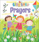 Tiny Tots Prayers by Lois Rock (Hardback, 2015)