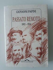 Giovanni Papini - Passato remoto 1885-1914 - Ponte alle Grazie