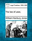 The Law of Uses. by William Hanbury Jones (Paperback / softback, 2010)