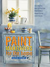 Paint Makeovers for the Home: Decorative, Easy-to-follow Paint-effect Projects for Every Room by Sacha Cohen (Paperback, 2013)