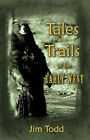 Tales and Trails of the Early West by Jim Todd (Paperback / softback, 2007)