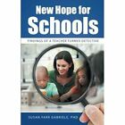 New Hope for Schools: Findings of a Teacher Turned Detective by Phd Susan Farr Gabriele (Paperback / softback, 2014)