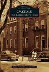Oakdale: The Lapeer State Home by Jan Gillis, Laura Fromwiller (Paperback / softback, 2014)