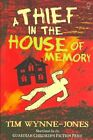 A Thief in the House of Memory by Tim Wynne-Jones (Paperback, 2007)