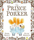 The Prince and the Porker by Peter Bently (Hardback, 2015)