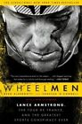 Wheelmen: Lance Armstrong, the Tour de France, and the Greatest Sports Conspiracy Ever by Vanessa O'Connell, Reed Albergotti (Paperback / softback, 2014)