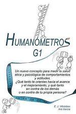 Humanometros G1 : Un Nuevo Enfoque para Medir y Mejorar la Salud Etica y...